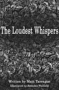 The Loudest Whispers