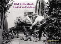 Old Lilliesleaf, Ashkirk and Midlem