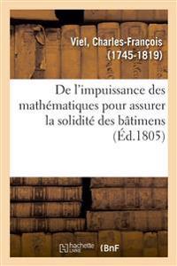 de l'Impuissance Des Mathématiques Pour Assurer La Solidité Des Bâtimens