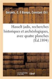 Hasselt Jadis Ou Recherches Historiques Et Archéologiques Sur Les Vieux Remparts
