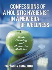 Confessions of a Holistic Hygienist in a New Era of Wellness