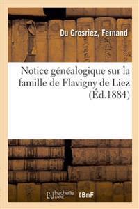 Notice Généalogique Sur La Famille de Flavigny de Liez