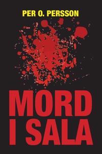 Mord i Sala : Kriminalroman