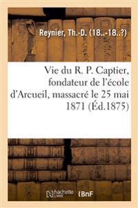 Vie Du R. P. Captier, Premier Assistant Du Tiers-Ordre Enseignant de Saint-Dominique