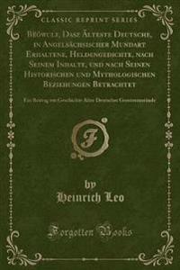 Bëówulf, Dasz Älteste Deutsche, in Angelsächsischer Mundart Erhaltene, Heldengedichte, nach Seinem Inhalte, und nach Seinen Historischen und Mythologischen Beziehungen Betrachtet