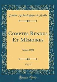 Comptes Rendus Et Mémoires, Vol. 7