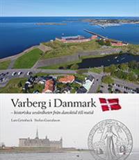 Varberg i Danmark - historiska sevärdheter från dansktid till nutid