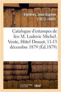 Catalogue d'Estampes Anciennes Et Modernes de la Collection de Feu M. Ludovic Michel