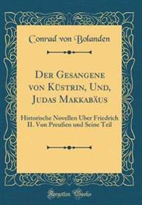 Der Gesangene von Küstrin, Und, Judas Makkabäus
