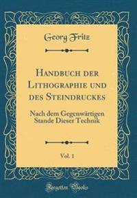 Handbuch der Lithographie und des Steindruckes, Vol. 1