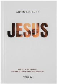 Jesus - Vad vet vi om hans liv? : Vad kan vi tro om hans uppståndelse?