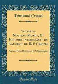 Voyage au Nouveau-Monde, Et Histoire Interessante du Naufrage du R. P. Crespel