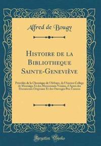 Histoire de la Bibliotheq`ue Sainte-Geneviève