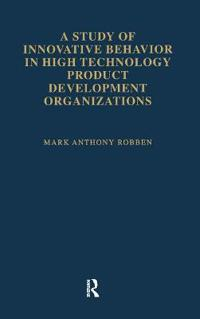 A Study of Innovative Behavior in High Technology Product Development Organizations