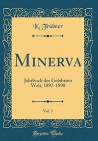Minerva, Vol. 7