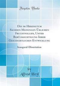 Die im Herzogtum Sachsen-Meiningen Üblichen Fruchtfolgen, Unter Berücksichtigung Ihrer Geschichtlichen Entwicklung