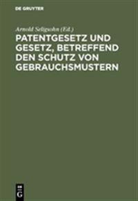 Patentgesetz Und Gesetz, Betreffend Den Schutz Von Gebrauchsmustern