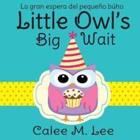 Little Owl's Big Wait / La Gran Espera del Peque o B ho