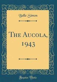 The Aucola, 1943 (Classic Reprint)