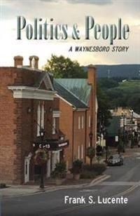 Politics and People: A Waynesboro Story