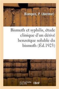 Bismuth Et Syphilis, Étude Clinique d'Un Dérivé Benzoïque Soluble Du Bismuth