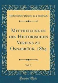Mittheilungen des Historischen Vereins zu Osnabrück, 1864, Vol. 7 (Classic Reprint)