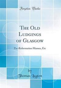 The Old Ludgings of Glasgow