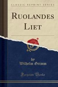 Ruolandes Liet (Classic Reprint)