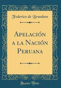 Apelación a la Nación Peruana (Classic Reprint)