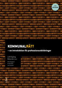 Kommunalrätt - en introduktion för professionsutbildningar