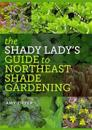The Shady Lady's Guide to Northeast Shade Gardening
