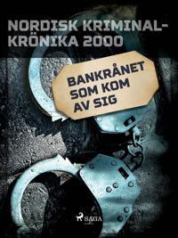 Bankrånet som kom av sig