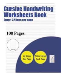 Cursive Handwriting Worksheets Book (Expert 22 Lines Per Page)