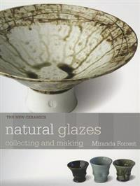 Natural Glazes: Collecting and Making
