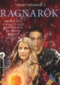 Ragnarök : Om det inte finns ett slut kan det inte bli någon början