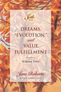 """Dreams, """"Evolution"""" and Value Fulfillment"""