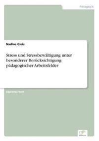 Stress Und Stressbew ltigung Unter Besonderer Ber cksichtigung P dagogischer Arbeitsfelder