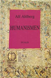 Humanismen : historiska perspektiv och nutida synpunkter