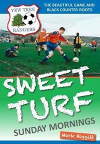 Sweet Turf, Sunday Mornings: The Beautiful Game and Black Country Roots