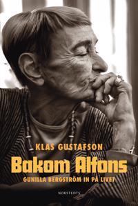 Bakom Alfons : Gunilla Bergström in på livet
