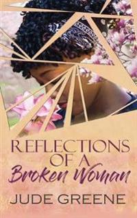 Reflections of a Broken Woman