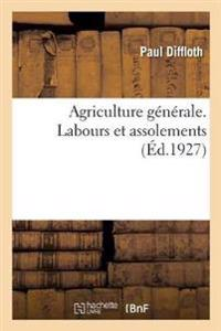 Agriculture G n rale. Labours Et Assolements