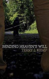 Bending Heaven's Will