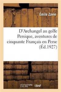 D'ARCHANGEL AU GOLFE PERSIQUE, AVENTURES