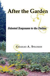 After the Garden: Selected Responses to the Psalms