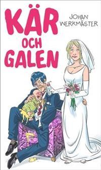 Kär och galen - Johan Werkmäster pdf epub