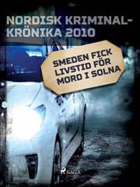 Smeden fick livstid för mord i Solna