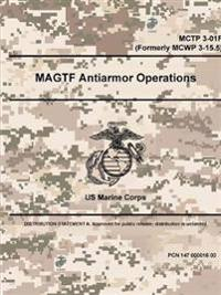 Magtf Antiarmor Operations - McTp 3-01f (Formerly McWp 3-15.5)