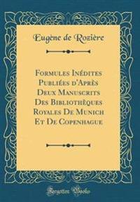Formules Inédites Publiées d'Après Deux Manuscrits Des Bibliothèques Royales De Munich Et De Copenhague (Classic Reprint)