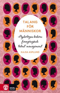 Talang för människor   psykologin bakom framgångsrik talent management - Kajsa Asplund - böcker (9789127822603)     Bokhandel
